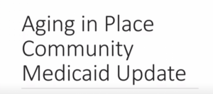 Aging in Place – Community Medicaid Update Webinar by Herzog Law Firm