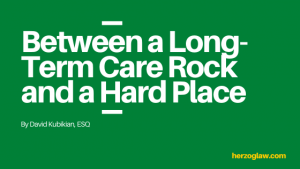 Between a Long-Term Care Rock and a Hard Place