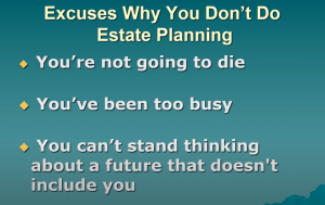 estate planning excuses