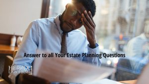 Answer to all Your Estate Planning Questions