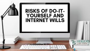 Risks of Do-It-Yourself and Internet Wills
