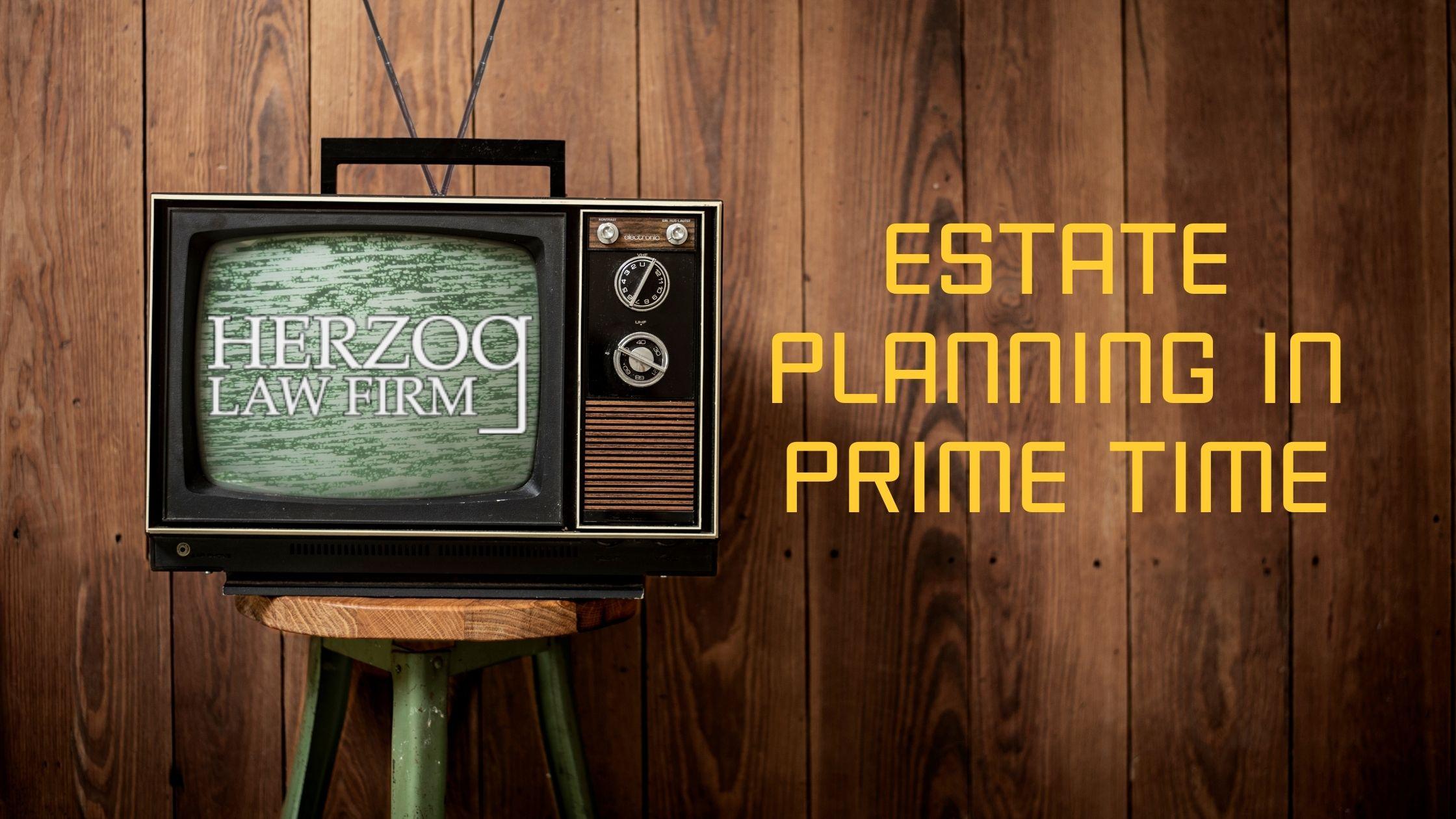 estate planning in prime time